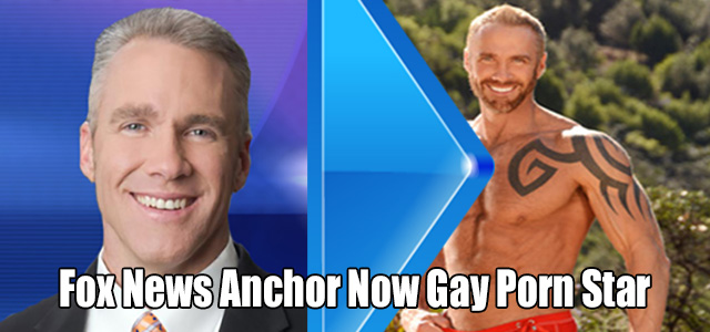 Former Fox News Anchor Now Gay Porn Star